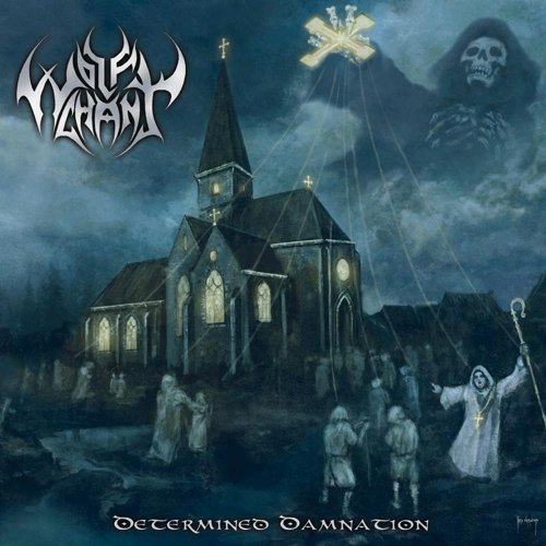 Wolfchant - Determined Damnation [Limited Edition] (2009)