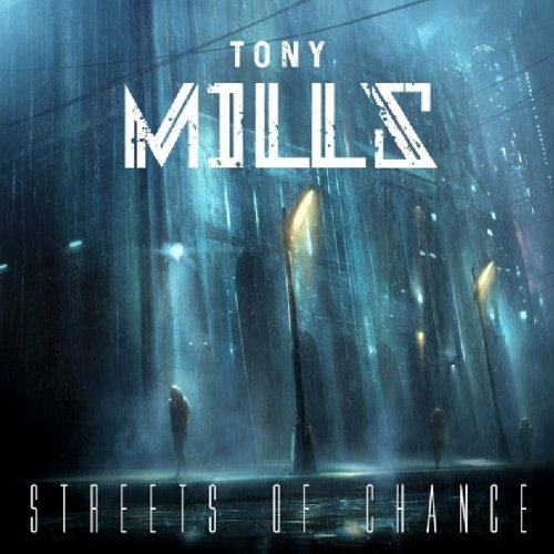 Tony Mills - Streets Of Chance (2017)