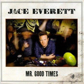 Jace Everett - Mr. Good Times (2011)