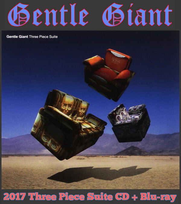 Gentle Giant: 2017 Three Piece Suite - CD + Blu-ray Alucard