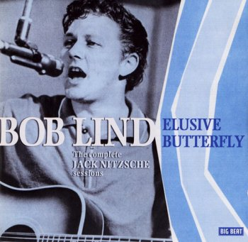 Bob Lind - Elusive Butterfly: The Complete Jack Nitzsche Sessions (2007)