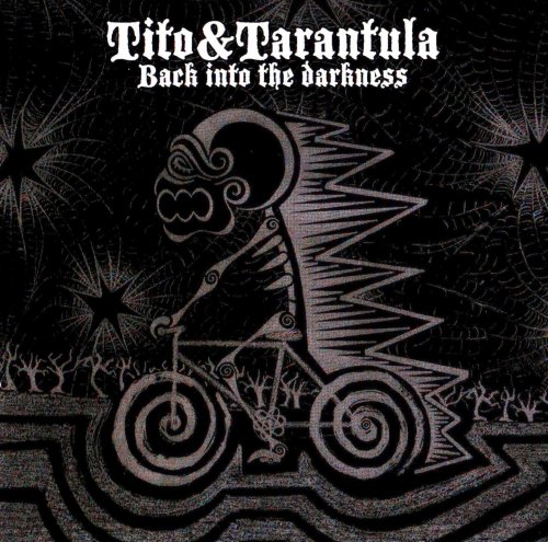 Tito & Tarantula - Back Into The Darkness (2008)