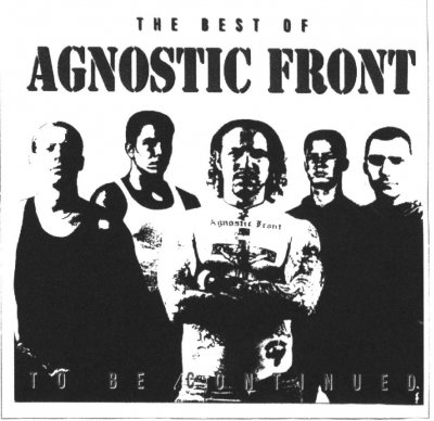 Agnostic Front - To be Continued (The Best Of) 1992