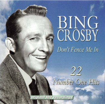 Bing Crosby - Don't Fence Me In, 22 Number One Hits (2000)