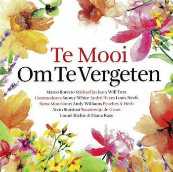 VA - Te Mooi Om Te Vergeten 1-4 [Remastered] (2014-2016)