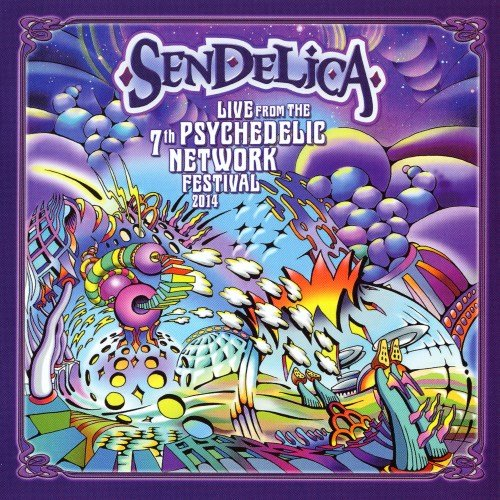 Sendelica - Live From The 7th Psychedelic Network Festival [2CD] (2014)