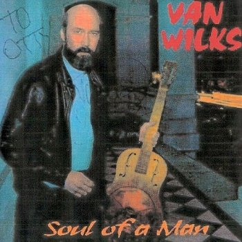 Van Wilks - Soul of a Man (1995)