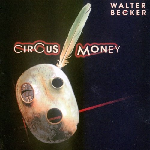 Walter Becker - Circus Money (2008)