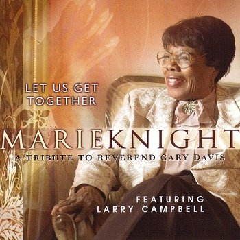 Marie Knight feat. Larry Campbell - Let Us Get Together (2007)