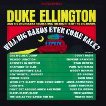 Duke Ellington & His Orchestra - Will Big Bands Ever Come Back? (1965) ]Reissue 2005]