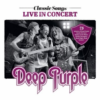 Deep Purple - Classic Songs: Live In Concert (2017)
