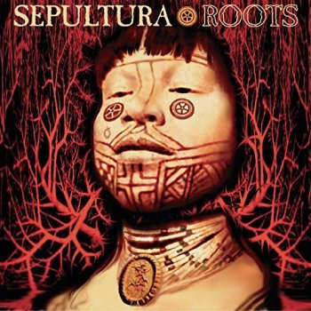Sepultura - Roots 1996 [Expanded Remastered Edition] (2017)