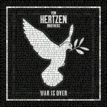 Von Hertzen Brothers - War Is Over (2017)
