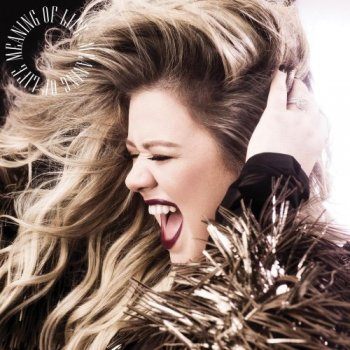 Kelly Clarkson - Meaning Of Life (2017)