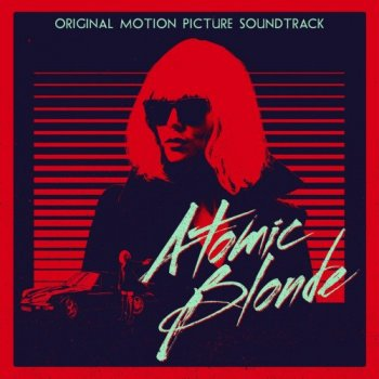 VA - Atomic Blonde [Original Motion Picture Soundtrack] (2017)