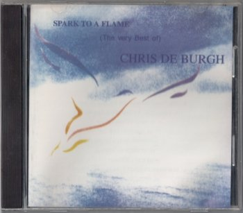 Chris de Burgh - Spark to a Flame (The Very Best of) (1998)