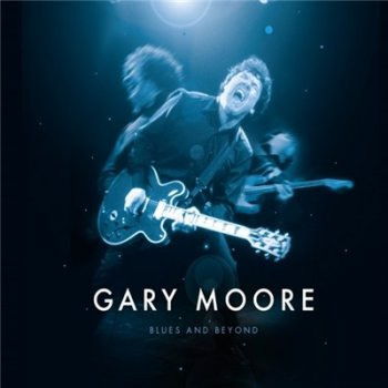 Gary Moore - Blues and Beyond (2017)