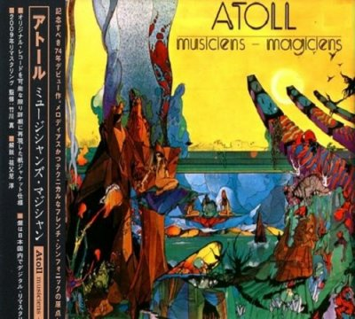 Atoll - Musiciens-Magiciens (Japanise Edition) 1974, Remastered 2009