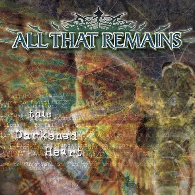 All That Remains - This Darkened Heart (2004)