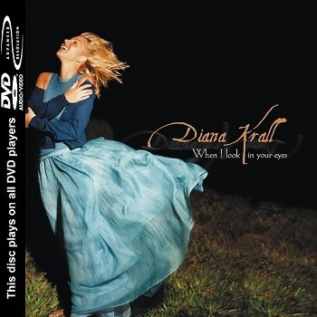 Diana Krall - When I Look In Your Eyes [DVD-Audio] (2003)