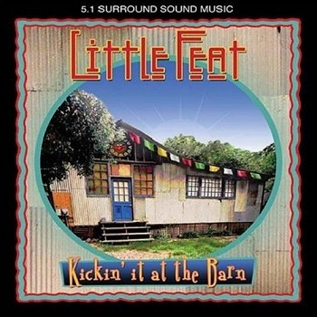 Little Feat - Kickin' It at the Barn [DVD-Audio] (2004)