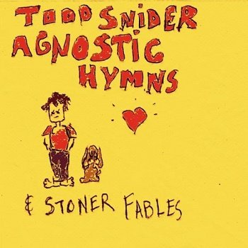 Todd Snider - Agnostic Hymns and Stoner Fables (2012)