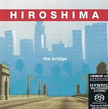 Hiroshima - The Bridge [SACD] (2003)