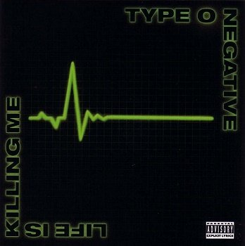 Type O Negative - Life Is Killing Me (Limited Edition) (2003)