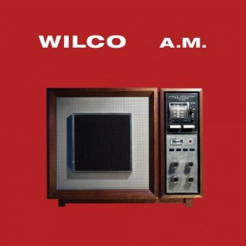 Wilco - A.M. 1995 [Expanded & Remastered] (2017)