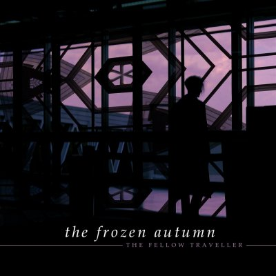 The Frozen Autumn - The Fellow Traveller (2017)