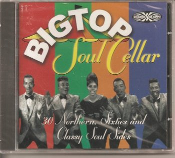 VA - Big Top Soul Cellar - 30 Northern, Sixties And Classy Soul Sides (1999)