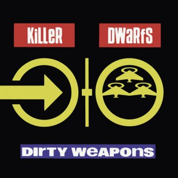 Killer Dwarfs - Dirty Weapons (1990)