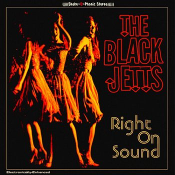 The Black Jetts - Right On Sound (2005)