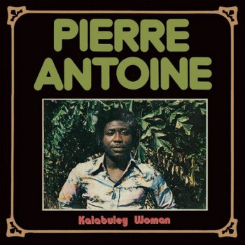 Pierre Antoine - Kalabuley Woman (1977) [Reissue 2014]