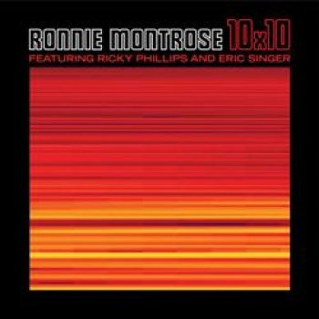 Ronnie Montrose, Ricky Phillips And Eric Singer - 10X10 (2017)