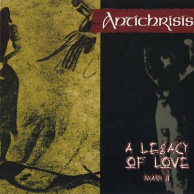 Antichrisis - A Legacy of Love - Mark II (Compilation) 2005