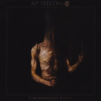 Apotelesma - Timewrought Kings (2017)