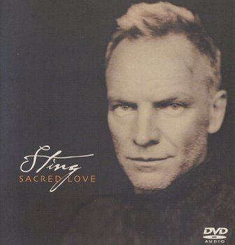 Sting - Sacred Love [DVD-Audio] (2003)