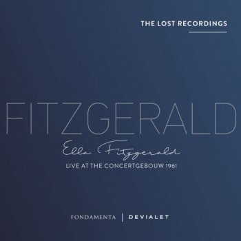 Ella Fitzgerald - Live at the Concertgebouw 1961 - The Lost Recordings (2017) [Hi-Res]