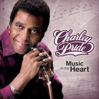 Charley Pride - Music in My Heart (2017)