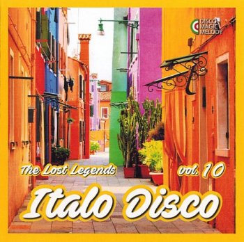 VA - Italo Disco: The Lost Legends Vol. 10 [Remastered] (2017)