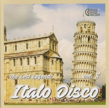 VA - Italo Disco: The Lost Legends Vol. 8 [Remastered] (2017)