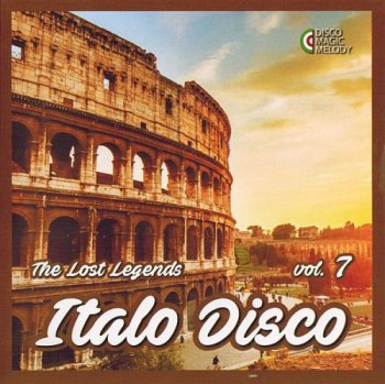 VA - Italo Disco: The Lost Legends Vol. 7 [Remastered] (2017)