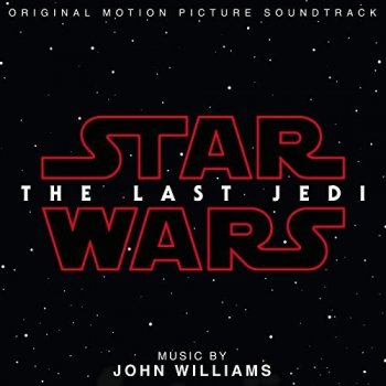 John Williams - Star Wars: The Last Jedi [Original Motion Picture Soundtrack] (2017) [HDtracks]