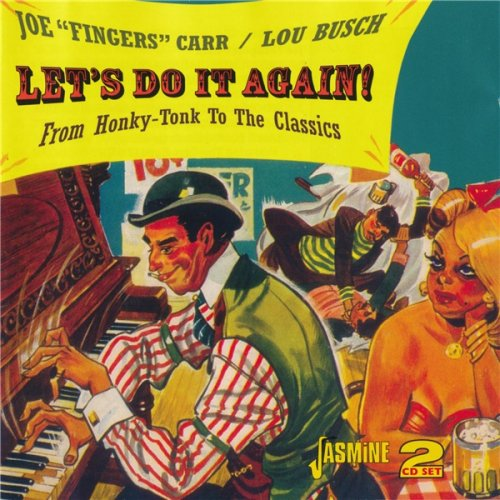 "Joe ""Fingers"" Carr/ Lou Busch - Let's Do It Again!/ From Honky-Tonk To The Classics (2CD 2010)"