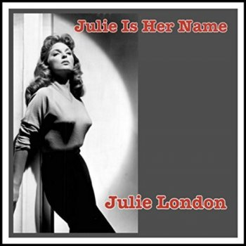 Julie London - Julie Is Her Name (2017)
