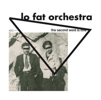 Lo Fat Orchestra - The Second Word Is Love (2012)