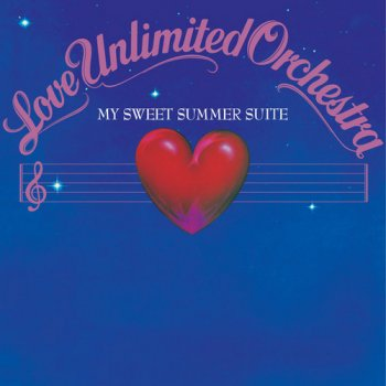 Love Unlimited Orchestra - My Sweet Summer Suite (1976) [Reissue 2013]