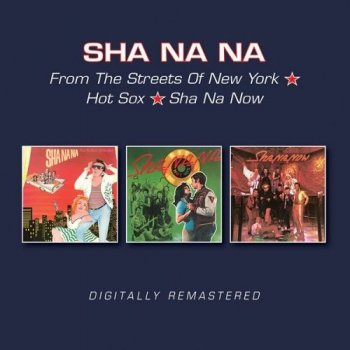 Sha Na Na - From The Streets Of New York / Hot Sox / Sha Na Now [Remastered] (2017)