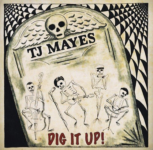 TJ Mayes - Dig It Up (2017)